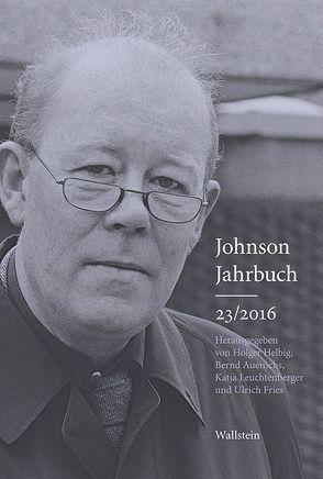 Johnson-Jahrbuch 23/2016 von Auerochs,  Bernd, Fries,  Ulrich, Helbig,  Holger, Leuchtenberger,  Katja