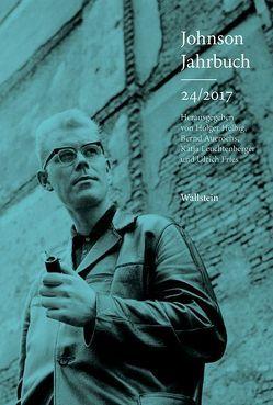 Johnson-Jahrbuch 24/2017 von Auerochs,  Bernd, Helbig,  Holger, Leuchtenberger,  Katja, Uwe Johnson-Gesellschaft