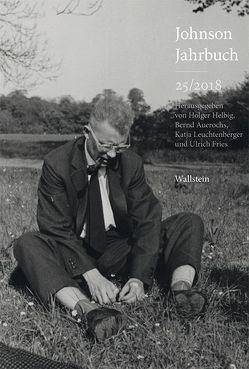 Johnson-Jahrbuch 25/2018 von Auerochs,  Bernd, Fries,  Ulrich, Helbig,  Holger, Leuchtenberger,  Katja