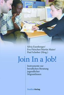 Join In a Job! von Exenberger,  Silvia, Fleischer,  Eva, Maier,  Martin, Schober,  Paul