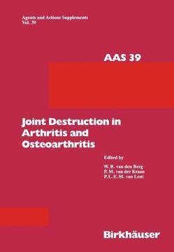Joint Destruction in Arthritis and Osteoarthritis von Berg,  Wim B van den, Kraan,  Peter M van der, Lent,  Peter L van