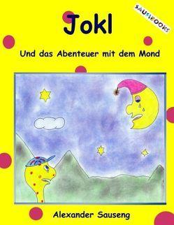 Jokl und das Abenteuer mit dem Mond von Sauseng,  Alexander