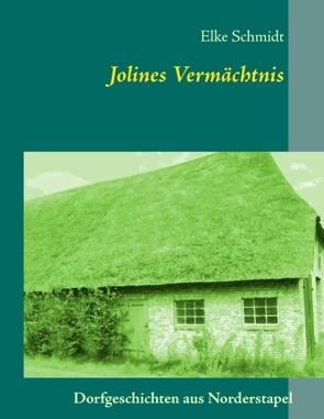 Jolines Vermächtnis von Schmidt,  Elke