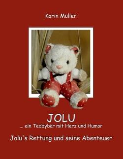 JOLU … ein Teddybär mit Herz und Humor von Kirchzell,  kukmedien.de, Müller,  Karin M.