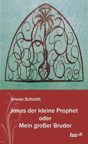 Jonas der kleine Prophet oder Mein großer Bruder von Schmitt,  Irmenhilde