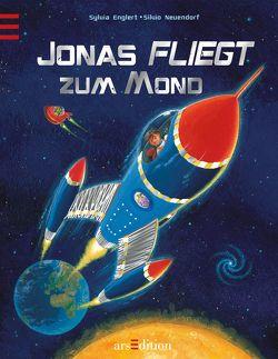 Jonas fliegt zum Mond von Englert,  Sylvia, Neuendorf,  Silvio