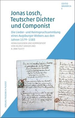 Jonas Losch, Teutscher Dichter und Componist von Graser,  Helmut, Tlusty,  B. Ann