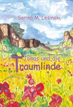 Jonas und die Traumlinde von Lesinski,  Sarina M, Rummel,  Petra