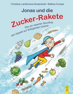 Jonas und die Zucker-Rakete von Kumpe,  Bettina, Lachkovics-Budschedl,  Christina