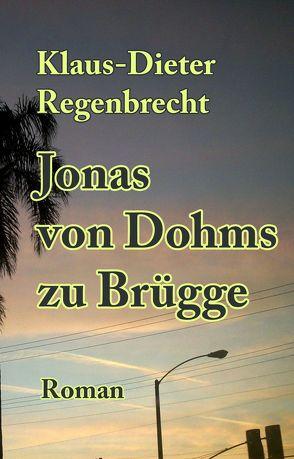 Jonas von Dohms zu Brügge von Regenbrecht,  Klaus-Dieter