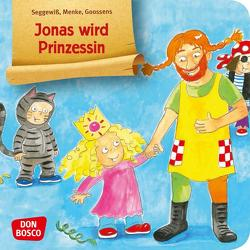 Jonas wird Prinzessin. Mini-Bilderbuch. von Goossens,  Anja, Menke,  Ulrike, Seggewiß,  Swana