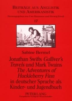 Jonathan Swifts «Gulliver's Travels» und Mark Twains «The Adventures of Huckleberry Finn» in deutscher Sprache als Kinder- und Jugendbuch von Bermel,  Sabine