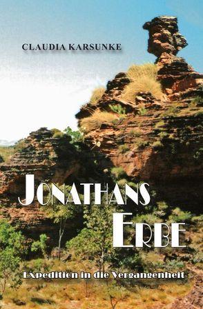 Jonathans Erbe – Expedition in die Vergangenheit von Karsunke,  Claudia