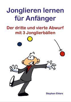 Jonglieren lernen für Anfänger (eBook) von Ehlers,  Stephan, Marvin,  Clifford