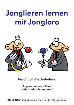 Jonglieren lernen mit Jongloro von Clifford,  Marvin, Ehlers,  Stephan