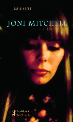 Joni Mitchell. Ein Portrait von Kellner,  Michael, Steinfeld,  Thomas, Yaffe,  David