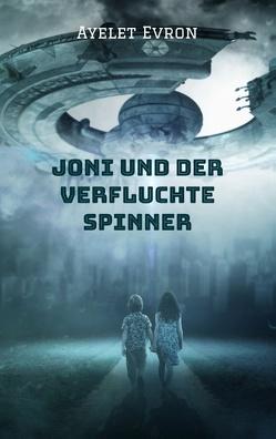Joni und der verfluchte Spinner von Evron,  Ayelet