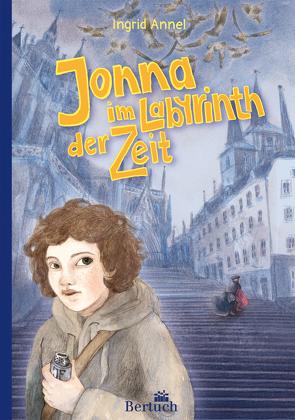 Jonna im Labyrinth der Zeit von Annel,  Ingrid