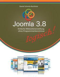 Joomla 3.8 logisch! von Schmitz-Buchholz,  Daniel