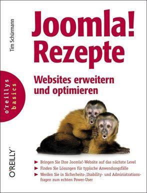 Joomla!-Rezepte: Websites erweitern und optimieren von Schürmann,  Tim