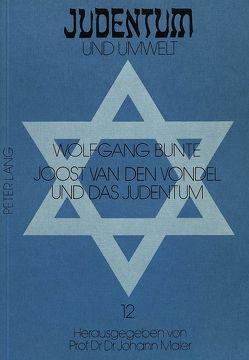 Joost van den Vondel und das Judentum von Bunte,  Wolfgang