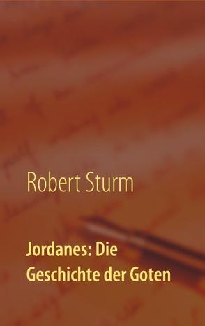 Jordanes: Die Geschichte der Goten von Sturm,  Robert