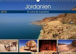 Jordanien – Ein Land der Superlative (Wandkalender 2019 DIN A3 quer)