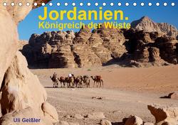 Jordanien. Königreich in der Wüste (Tischkalender 2021 DIN A5 quer) von Geißler,  Uli