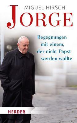 Jorge von Hirsch,  Miguel