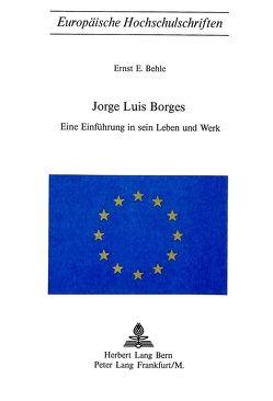 Jorge Luis Borges von Behle,  Ernst E.