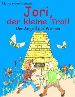 Jori, der kleine Troll – Der Angriff der Wespen von Sydow Hamann,  Marita