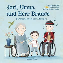 Jori, Urma und Herr Brause von Demes,  Veronika, Graber-Dünow,  Michael, Loske,  Judith