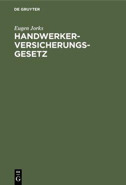 JORKS:HANDWERKERVERSICHERUNGGESETZ SGU 258