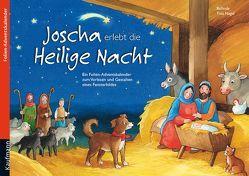 Joscha erlebt die Heilige Nacht von Bellinda, Nagel,  Tina