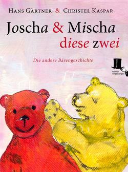 Joscha und Mischa, diese zwei von Gaertner,  Hans, Kaspar,  Christel