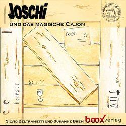 Joschi und das magische Cajon von Beltrametti,  Silvio, Brem,  Susanne