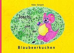 Joschi und der Blaubeerkuchen von Semjank,  Heike