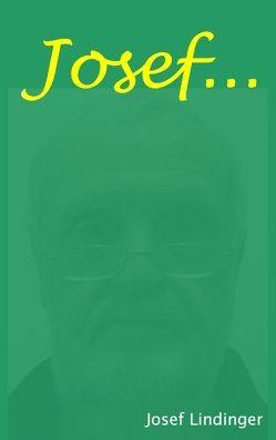 Josef … von Lindinger,  Josef