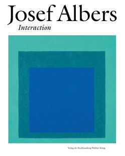 Josef Albers. Interaction von Growe,  Ulrike, Liesbrock,  Heinz