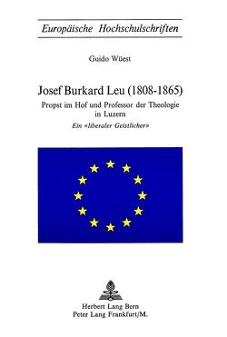 Josef Burkard Leu (1808-1865) von Wüest,  Guido