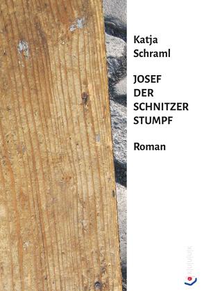 Josef der Schnitzer Stumpf von Schraml,  Katja