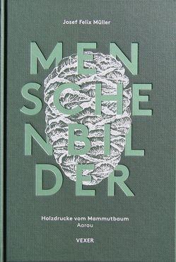 Josef Felix Müller Menschenbilder Holzdrucke vom Mammutbaum Aarau von Müller,  Josef Felix