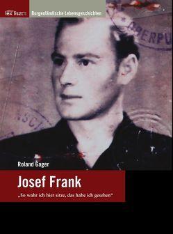 """Josef Frank – """"So wahr ich hier sitze, das habe ich gesehen"""" von Brettl,  Herbert, Gager,  Roland"""
