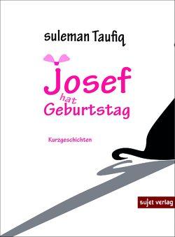 Josef hat Geburtstag von Taufiq,  Suleman