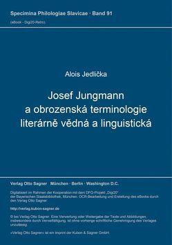 Josef Jungmann a obrozenská terminologie literárně vědná a linguistická von Jedlicka,  Alois