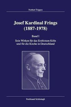 Josef Kardinal Frings (1887-1978) von Trippen,  Norbert