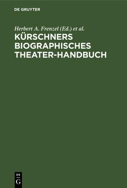 [Josef] Kürschners biographisches Theater-Handbuch von Frenzel,  Herbert A., Moser,  Hans Joachim