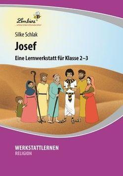 Josef: Lernwerkstatt für den Religionsunterricht in Klasse 2-3, Werkstattmappe von Schlak,  Silke