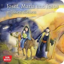 Josef, Maria und Jesus müssen fliehen. Mini-Bilderbuch. von Lefin,  Petra, Nommensen,  Klaus-Uwe