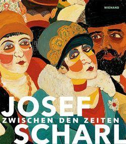 Josef Scharl. Zwischen den Zeiten von Henkel,  Katharina, Müller,  Karsten, Pfandlbauer,  Sigrid, Schmidt,  Frank, Schreiber,  Daniel